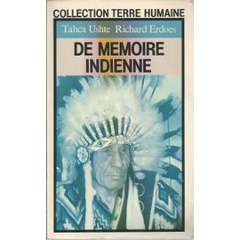 ( Collection Terre Humaine ) : De M�moire Indienne : La Vie D'un Sioux, Voyant Et Gu�risseur de tahca ushte + richard erdoes
