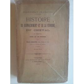 Histoire Du Harnachement Et De La Ferrure Du Cheval. 2e �dition Orn�e De 163 Figures de MEGNIN Pierre (Ancien v�t�rinaire de l'arm�e)