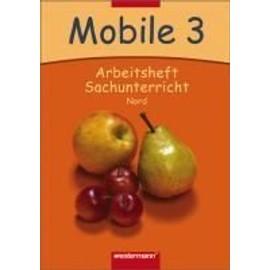 Mobile Sachunterricht 3. Arbeitsheft. Nord