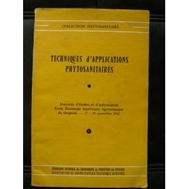 - Techniques D'applications Phytosanitaires- de Ecole Nationale Superieure Agronomique de Grignon (1962)