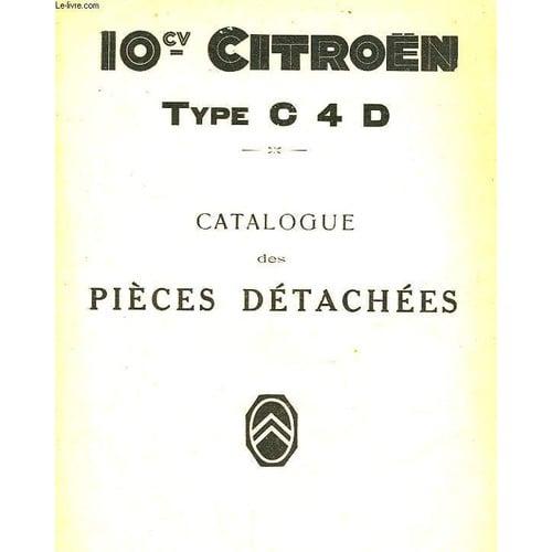 10 cv citroen type c 4 d catalogue des pieces detachees de collectif. Black Bedroom Furniture Sets. Home Design Ideas