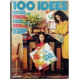 100 Idees N� 97 Du 01/11/1981 - Pour Faire Des Etincelles. Cheminees Flambantes. Rubans Sacs-Bijoux - Soieries Chatoyantes. Les Lumieres Du Cirque.