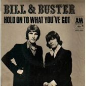 Hold On To What You've Got - Bill & Buster
