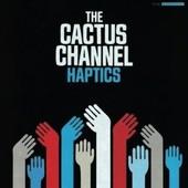 Haptics - Cactus Channel