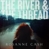 The River & The Thread - Rosanne Cash