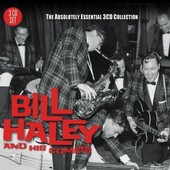 The Absolutely Essential 3cd Collection - Bill Haley And His Comets