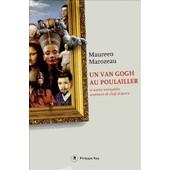 Un Van Gogh Au Poulailler - Et Autres Incoyables Aventures De Chefs-D'oeuvre de Maureen Marozeau