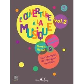 L'ouverture À La Musique - Cours Complet De Formation Musicale, Tome 2 (1cd Audio)