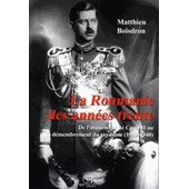La Roumanie Des Ann�es Trente - De L'av�nement De Carol Ii Au D�membrement Du Royaume (1930-1940) de Matthieu Boisdron