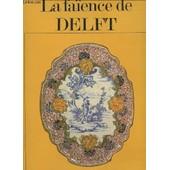 La Faience De Delft. de FOUREST H.-P.