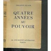 Quatre Annees Au Pouvoir - 2�me Edition de PETAIN PHILIPPE