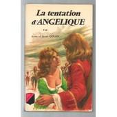 Angelique Marquise Des Anges, La Tentation D'angelique de anne golon