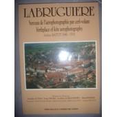 Labrugui�re, Berceau De L'a�rophotographie Par Cerf-Volant - Arthur Batut, 1846-1918 de arthur batut