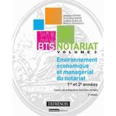Bts Notariat - Volume 3, Environnement �conomique Et Manag�rial Du Notariat de St�phane Berre
