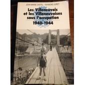 Les Villeneuvois Et Les Villeneuvoises Sous L'occupation.1940-1944. de CASTEL