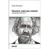 Heureux, Mais Pas Content - Autobiographie (1979-2012) de Serge Mongeau