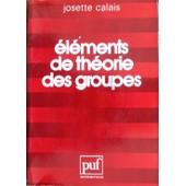 El�ments De Th�orie Des Groupes de Josette CALAIS