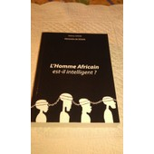 L'homme Africain Est-Il Intelligent ? de Alexandre de Souza