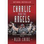 Charlie And The Angels: The Outlaws, The Hells Angels And The Sixty Years War de Alex Caine