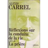 R�flexions Sur La Conduite De La Vie Suivi De La Pri�re de Alexis Carrel