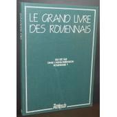 Le Grand Livre Des Rouennais : Qui Est Qui Dans L'agglom�ration Rouennaise ? de Collectif