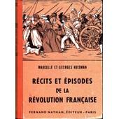 Recits Et Episodes De La Revolution Francaise de MARCELLE ET GEORGES HUISMAN