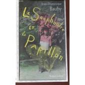 Le Scaphandre Et Le Papillon. de BAUBY JEAN-DOMINIQUE