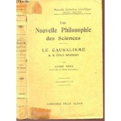 Le Causalisme De M. Emile Meyerson / Une Nouvelle Philosophie Des Sciences / Nouvelle Collection Scientifique. de METZ ANDRE