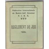 Reglement De Jeu F�d�ration Internationale De Basket Ball Amateur 1942 de Collectif