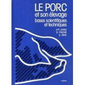 Le Porc Et Son �levage - Bases Scientifiques Et Techniques de jean-marc perez