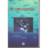 Scaphandriers ! Chroniques Autour Du Monde de Georges KOSKAS - SCAPH'50