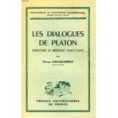 Les Dialogues De Platon, Structure Et Methode Dialectique de victor goldschmidt