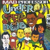 Under The Spell Of Dub - Mad Professor