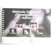 Methode Francaise D'enseignement Jujitsu de Collectif