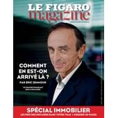 Le Figaro Magazine N� 21815 - Comment En Est-On Arriv� L� ? Par �ric Zemmour.