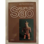 Les Arts Des Sao - Cameroun, Tchad, Nigeria de Jean-Paul et Annie Lebeuf