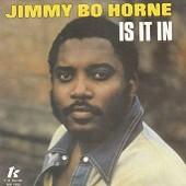 Is It In - Jimmy Bo Horne