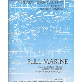 Partition : Pull marine - Piano et paroles by Serge GAINSBOURG / Isabelle ADJANI