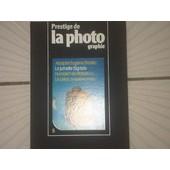 Prestige De La Photographie N� 5 : Adolphe-Eug�ne Disd�ri. La Jumelle Sigriste. Humbert De Molard (1). Le Leica ( 5� Partie ) de Collectif