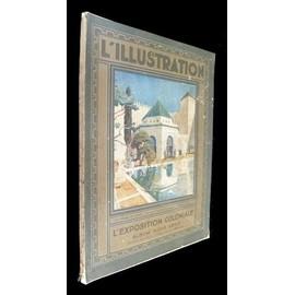L Illustration, L Exposition Coloniale, Album Hors-S�rie (Juillet 1931)