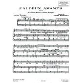 Messager J'ai Deux Amants (Paroles De Guitry) P�/Chant
