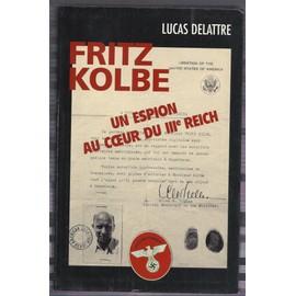 Fritz Kolbe - un espion au coeur du IIIe Reich - Lucas Delattre