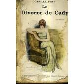 Le Divorce De Cady / Roman. de PERT CAMILLE
