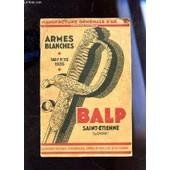 Armes Blanches - N�112 / Equipement Militaire, Eperonnerie, Armes De Panoplies Et De Theatre. de COLLECTIF
