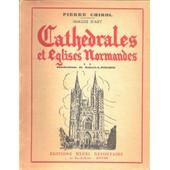 Cath�drales Et Eglises Normandes. Tome Ii de pierre chirol