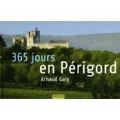 Le P�rigord En 365 Jours de Arnaud Galy