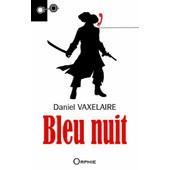 Bleu Nuit Ou Les Sept Vies Du Moine de Daniel Vaxelaire