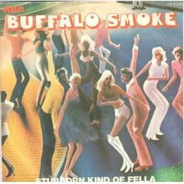 BUFFALO SMOKE - Stubborn Kind Of Fella Parts I & Ii