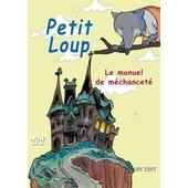Petit Loup - Le Manuel De M�chancet�