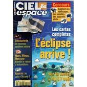 Ciel Et Espace N� 349 Du 01/06/1999 - Les Cartes Completes - L'eclipse Arrive - La Meteo Du 11 Aout- Un Nouveau Systeme Solaire - Mars - Venus - Mercure - Le Retour D'echantillons - Kourou - Les Defis D'ariane 5.